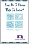 How Do I Know This Is Love? A Handbook on Dating Violence